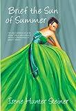 Irene Hunter-Steiner Brief the Sun of Summer