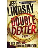 Jeff Lindsay Double Dexter A Novel by Lindsay, Jeff ( Author ) ON Oct-27-2011, Hardback