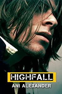 (FREE on 8/27) Highfall by Ani Alexander - http://eBooksHabit.com