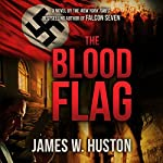 The Blood Flag | James W. Huston