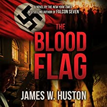 The Blood Flag (       UNABRIDGED) by James W. Huston Narrated by Peter Ganim