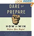Dare to Prepare: How to Win Before Yo...
