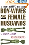 Boy-Wives and Female-Husbands: Studie...