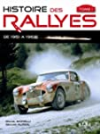 Histoire des rallyes : Tome 1, De 195...