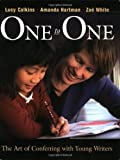img - for One to One: The Art of Conferring with Young Writers by Calkins, Lucy, Hartman, Amanda, Ryder White, Zoe (2005) Paperback book / textbook / text book