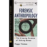 Forensic Anthropology (Science and Technology in Focus) ~ Peggy Thomas