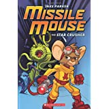 Missile Mouse #1 The Star Crusherby Jake Parker
