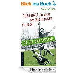 Fu�ball ist nicht das Wichtigste im Leben - es ist das Einzige