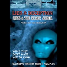 Lies and Deception: UFOs and the Secret Agenda (       UNABRIDGED) by Timothy Good, Nick Pope Narrated by Timothy Good, Nick Pope