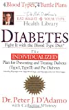Catherine Whitney Diabetes: Fight it with the Blood Type Diet (Dr. Peter J. D'Adamo's Eat Right 4 Your Type Health Library)