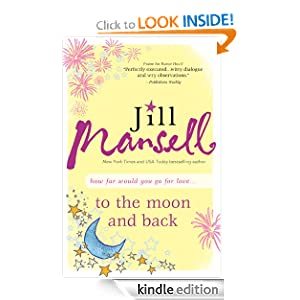 Kindle Book Bargains: To The Moon and Back, by Jill Mansell. Publisher: Sourcebooks Landmark; Original edition (September 1, 2011)