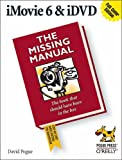 iMovie 6 & iDVD: The Missing Manual (0596527268) by Pogue, David