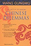 To Act Is to Know: Chinese Dilemmas (9812101772) by Gungwu, Wang