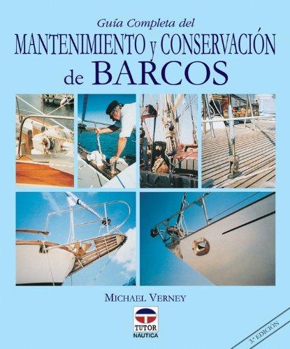 GUÍA COMPLETA DEL MANTENIMIENTO Y CONSERVACIÓN DE BARCOS (Nautica (tutor))