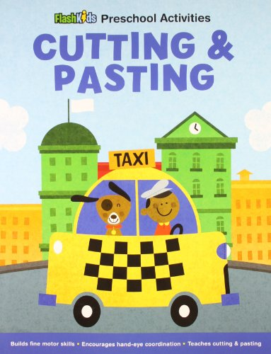Cutting and Pasting (Flash Kids Preschool Activity Books), by Jennifer Dryden
