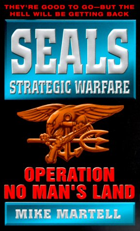 Seals Strategic Warfare Operation No Man's Land (Seals Strategic Warfare), MIKE MARTELL