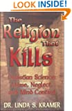 The Religion That Kills: Christian Science: Abuse, Neglect, and Mind Control