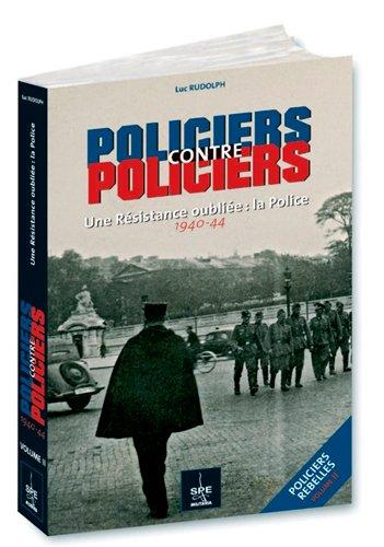 POLICIERS CONTRE POLICIERS, POLICIERS REBELLES T2