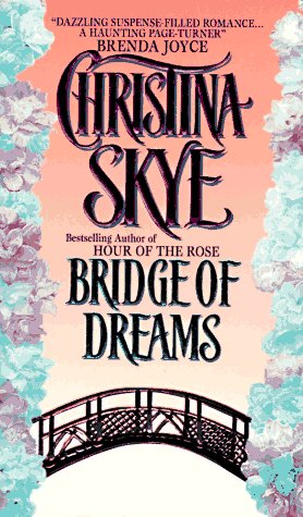 Bridge of Dreams, Christina Skye