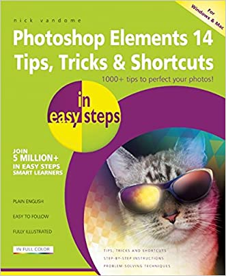 Photoshop Elements 14 Tips Tricks & Shortcuts in Easy Steps written by Nick Vandome