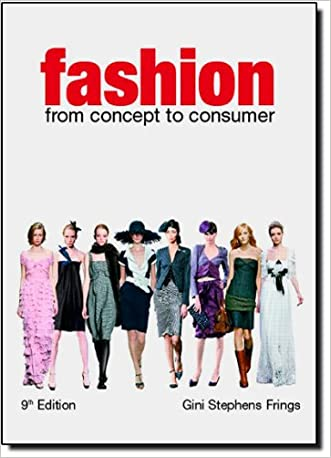 Fashion: From Concept to Consumer (9th Edition)