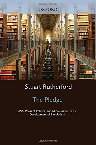the-pledge-asa-peasant-politics-and-microfinance-in-the-development-of-bangladesh-by-stuart-rutherfo