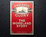 England's Glory: The Moreland Story Peter Campion