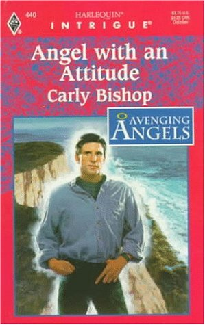 Image for Angel with an Attitude (Avenging Angels, Book 5) (Harlequin Intrigue Series #440)