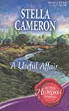 A Useful Affair (Super Historical Romance) (0263845222) by Stella Cameron