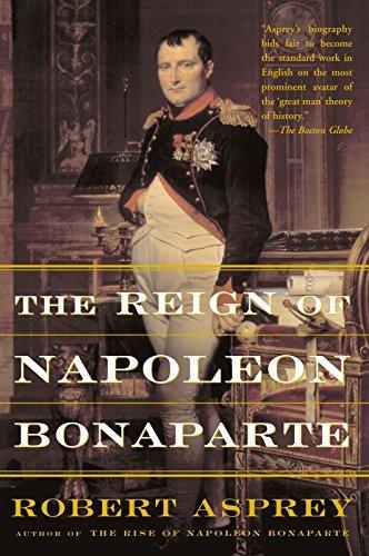 the-reign-of-napoleon-bonaparte-by-robert-asprey-2002-10-17