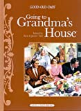 img - for Going to Grandma's House (Good Ole Days) (Good Old Days) book / textbook / text book