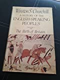 A History of the English-Speaking Peoples, Volume 1: The Birth of Britain