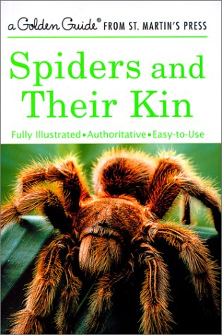 Spiders and Their Kin (A Golden Guide from St. Martin's...