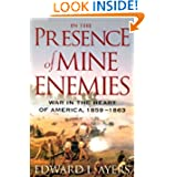 In the Presence of Mine Enemies: The Civil War in the Heart of America, 1859-1863 (Valley of the Shadow Project...