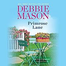 Primrose Lane | Livre audio Auteur(s) : Debbie Mason Narrateur(s) : Becket Royce