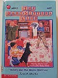 Kristy and the Worst Kid Ever (Baby-Sitters Club) (0606025006) by Martin, Ann M.