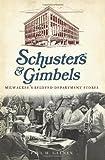 Schuster's and Gimbels:: Milwaukee's Beloved Department Stores (Landmarks)