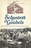 9781609493899: Schuster's and Gimbels: Milwaukee's Beloved Department Stores (Landmarks)