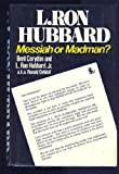 img - for L Ron Hubbard Messiah Or Madman by Corydon, Bent (1987) Hardcover book / textbook / text book