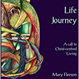 LIFE JOURNEY 2ND ED HB: A Call to Christ Centred Livingby Mary Fleeson