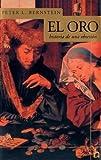 El oro: Historia de una obsesion (Biografia E Historia Series) (9501522415) by Bernstein, Peter L.