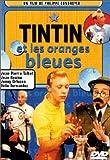 Les Aventures de Tintin : Tintin et les oranges bleues...