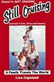 Still Cruising- A Family Travels the World: Australia to Asia, Africa and America