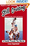 Still Cruising- A Family Travels the...