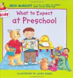 What to Expect at Preschool (What to Expect Kids) (0694013269) by Heidi Murkoff