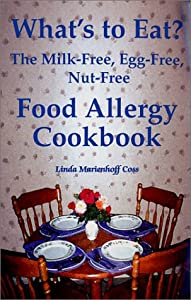 What's to Eat? The Milk-Free, Egg-Free, Nut-Free Food Allergy Cookbook from Plumtree Pr