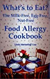 img - for What's to Eat? The Milk-Free, Egg-Free, Nut-Free Food Allergy Cookbook book / textbook / text book