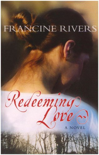 a book review of redeeming love by francine rivers