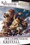 Der Gesprungene Kristall: Die Legende von Drizzt (DIE VERGESSENEN WELTEN 1)