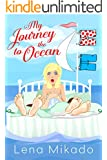 My Journey to the Ocean: Chick Lit Romance Redefined!